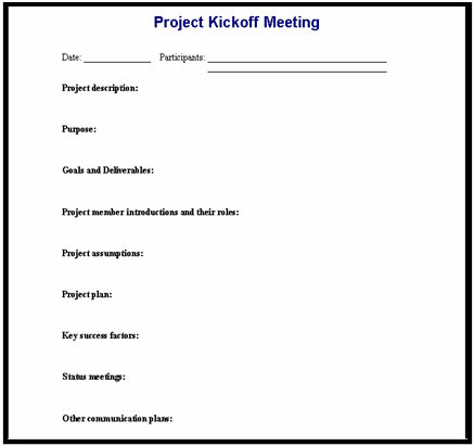 project kickoff meeting agenda If you are an upcoming project manager, then chances are you would be heading at least one project kickoff meeting during the lifespan of your career the project kickoff meeting rather is an opportunity for the client, members of the project team , top level management, and stakeholders to familiarize.